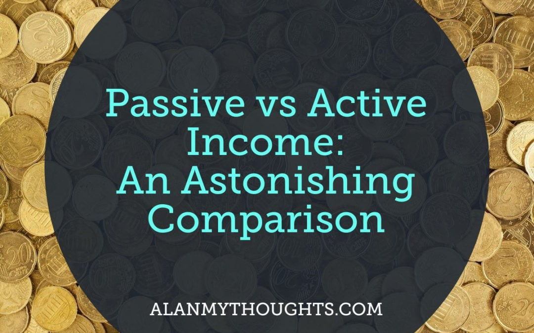 Passive vs Active Income: An Astonishing Comparison